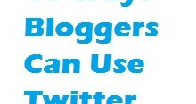 10 Ways Bloggers can Use Twitter