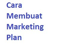 Cara Membuat Marketing Plan