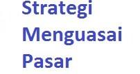 Strategi Menguasai Pasar