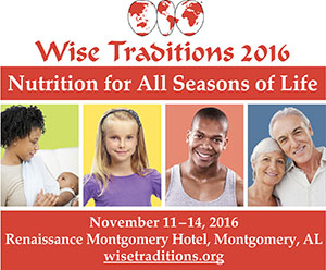 Wise Traditions Conference 2016