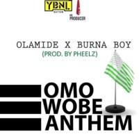 MUSIC: Olamide – Omo Wobe Anthem ft. Burna Boy (Prod. Pheelz)