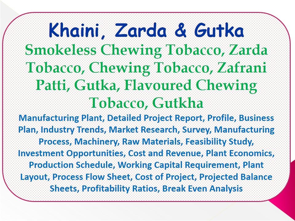 Untitled \u2014 Khaini, Zarda  Gutka, Smokeless Chewing Tobacco, - manufacturing project report