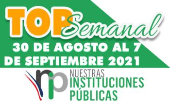 TOP SEMANAL DEL 30 DE AGOSTO AL 7 DE SEPTIEMBRE 2021