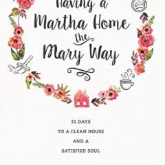 Having a Martha Home the Mary Way | Book Review