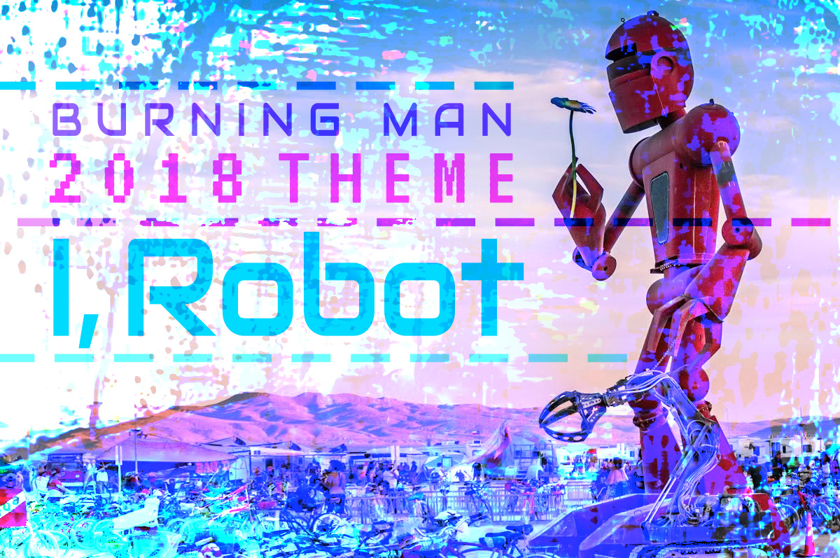 I Robot I Robot Burning Man Journal
