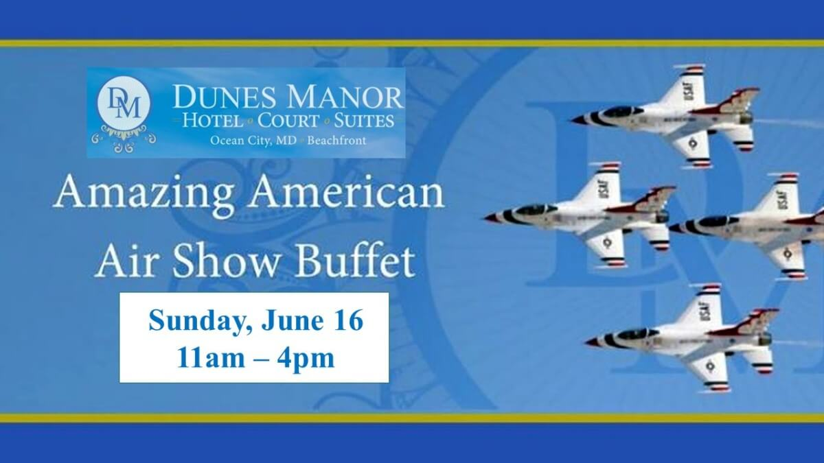 Buffet Fly Occasion Dunes Manor Hotel To Offer Two Tickets To O C Air Show Themed