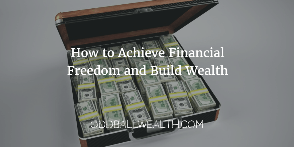 How to Achieve Financial Freedom and Build Wealth