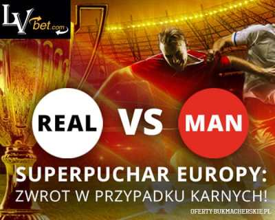 Superpuchar Europy, Real Madryt - Man Utd, 1000zł bonus w LVBET