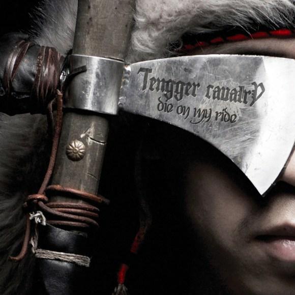 Tengger Cavalry – Die On My Ride