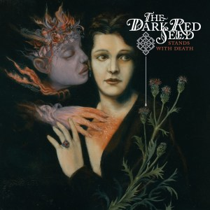 the dark red seed - stands with death