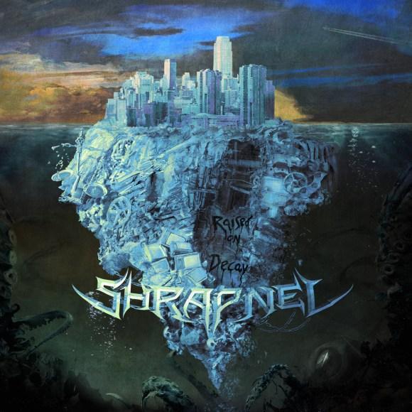 Shrapnel – Raised On Decay