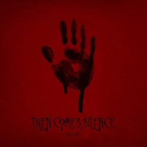 thencomessilence