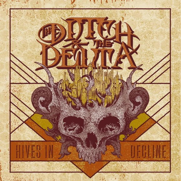 The Ditch And The Delta – Hives In Decline
