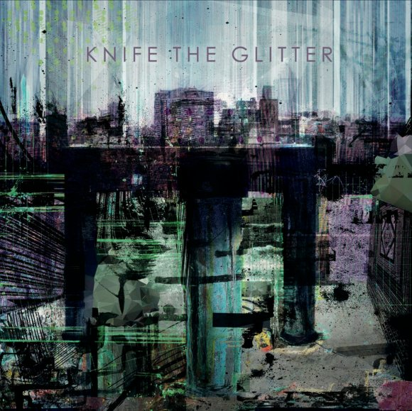 Knife The Glitter – Knife The Glitter