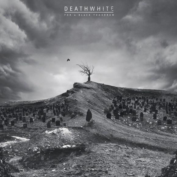 Deathwhite – For A Black Tomorrow