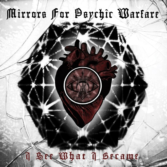 Mirrors For Psychic Warfare – I See What I Became