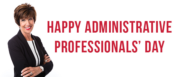 Happy Administrative Professionals\u0027 Day!