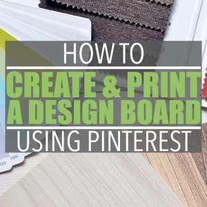 A tutorial illustrating how to create an interior design board using Pinterest, along with instructions on how to print a Pinterest board.