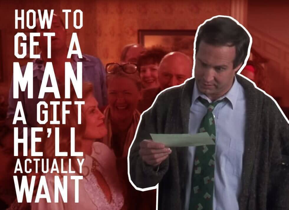 How To Get A Man A Gift He'll Actually Want