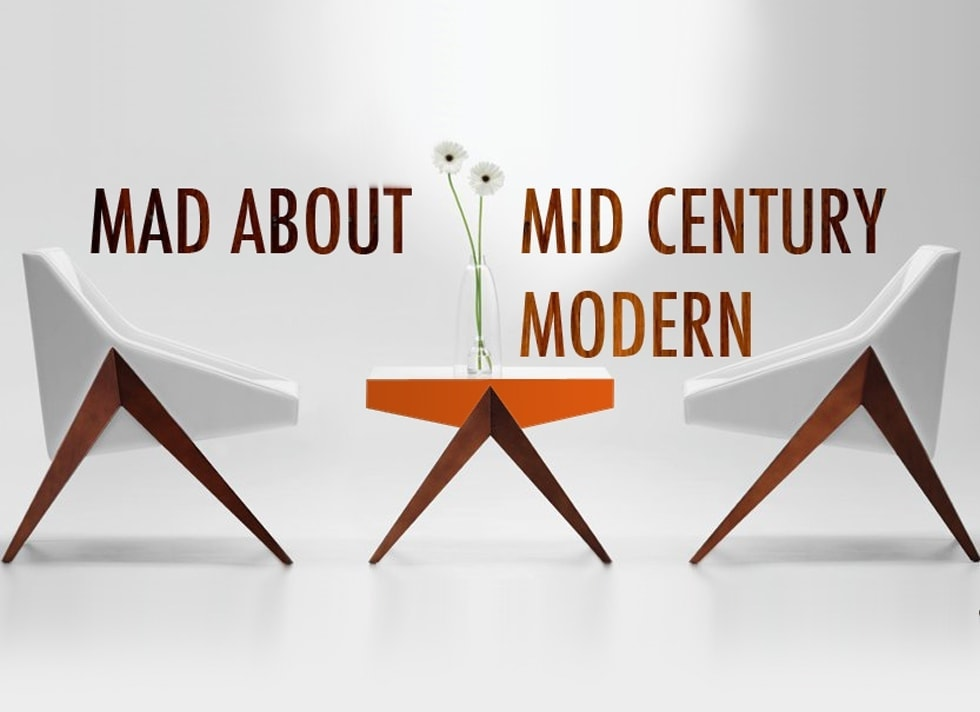 Mad About Mid Century Modern