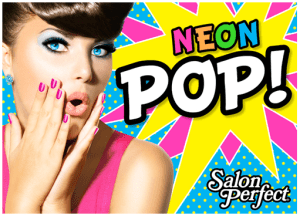 Salon Perfect Neon Pop! Collection