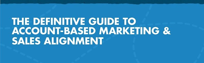 The definitive guide to Account Based Marketing