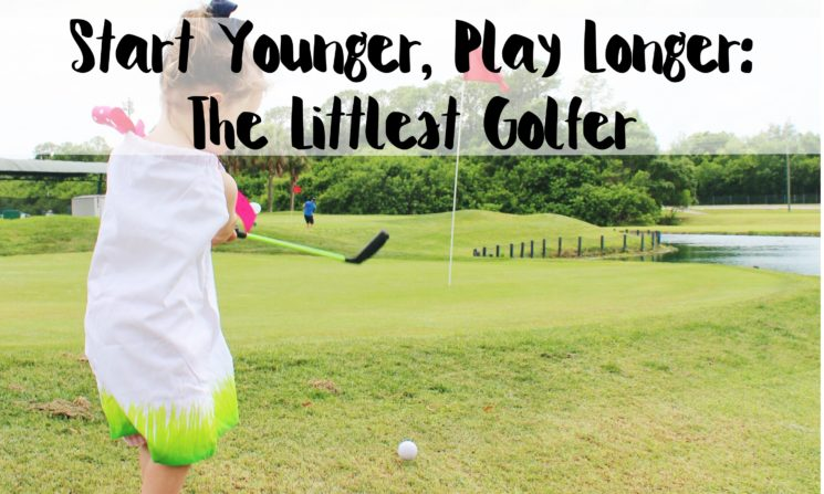 Start Younger, Play Longer: The Littlest Golfer