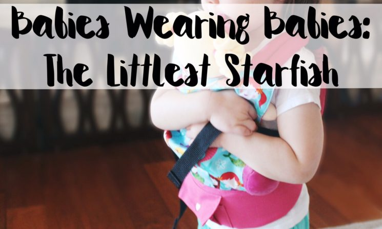 Babies Wearing Babies: The Littlest Starfish