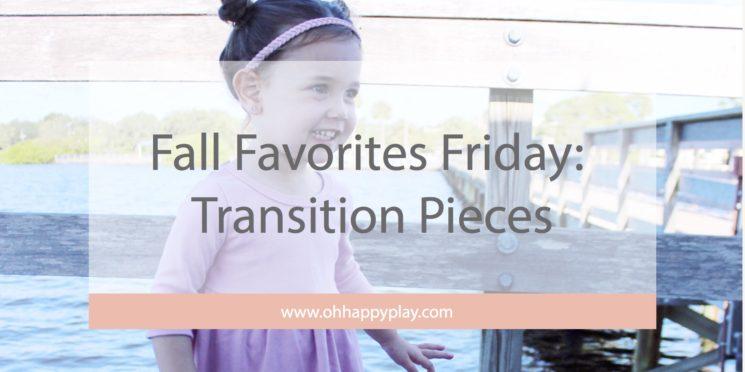 Fall Favorites Friday: Transition Pieces