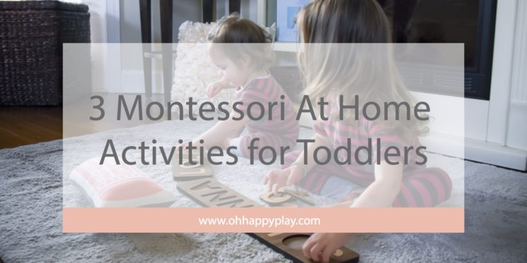 3 Montessori At Home Activities for Toddlers