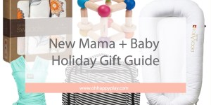New Mama + Baby Holiday Gift Guide, new baby, new mom, mom gift guide, baby gift guide, gift guide, holiday shopping for mom, baby shower, baby gifts, the baby cubby