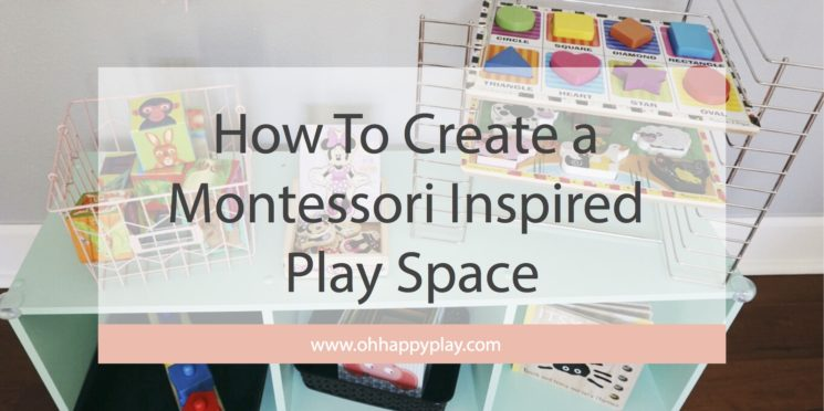 How To Create a Montessori Inspired Play Space