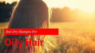 Best Dry Shampoo For Oily Hair