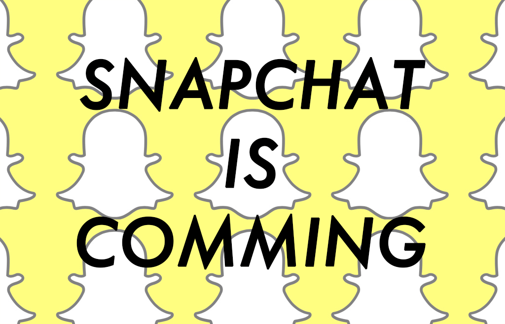 snapchat is comming