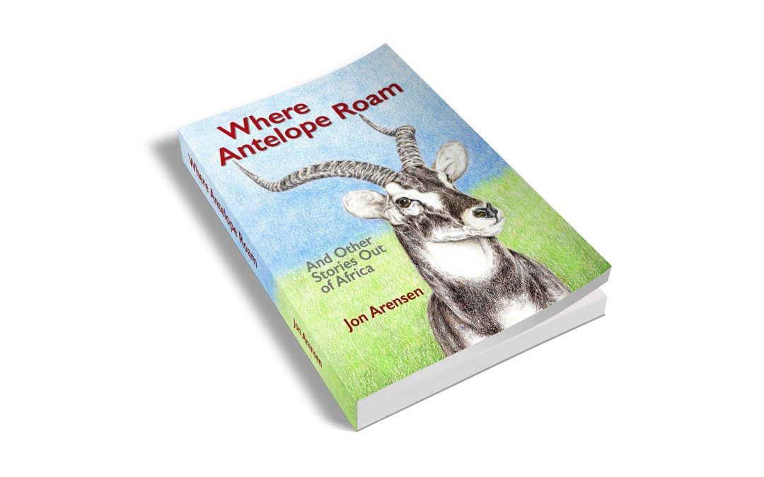 Where Antelope Roam: by Jon Arensen
