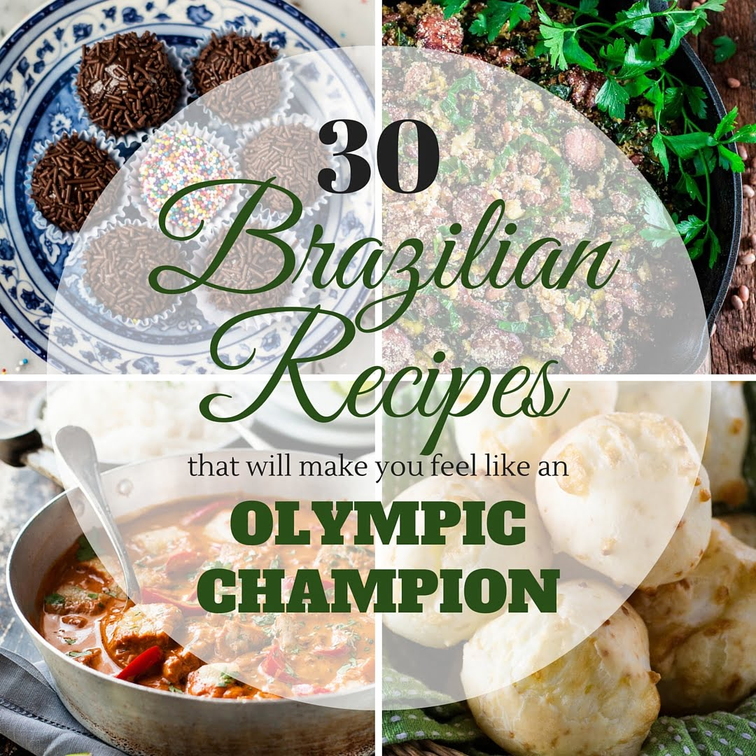 Gourmet En Cuisine 30 Authentic Brazilian Recipes That Will Make You Feel Like An