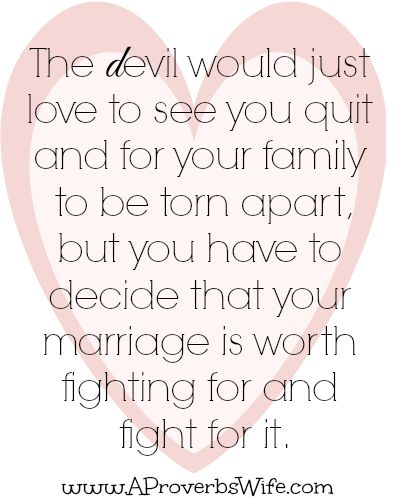 Fight For Your Marriage Quotes About Love Pinterest   Great Relationships  After Quitting Job