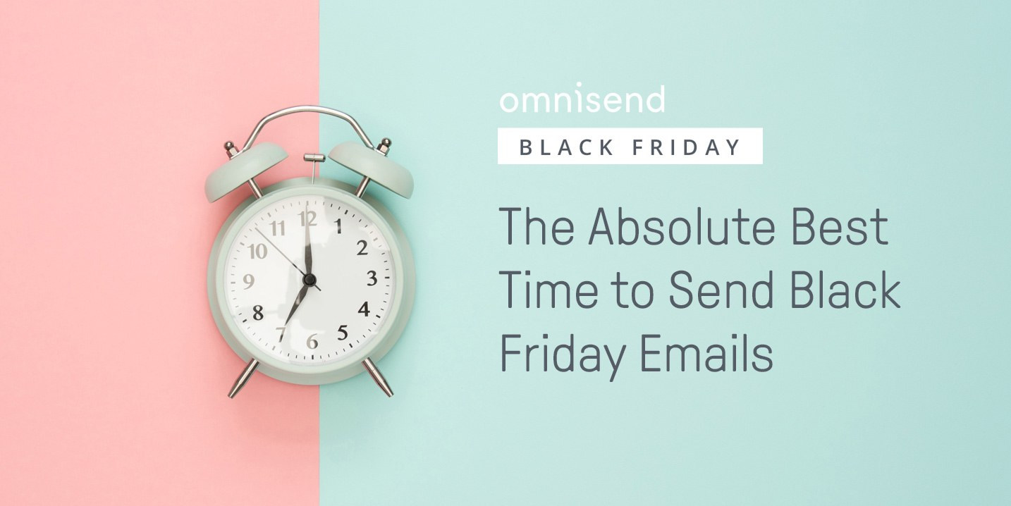 Www Black Friday The Absolute Best Time To Send Your Black Friday Emails