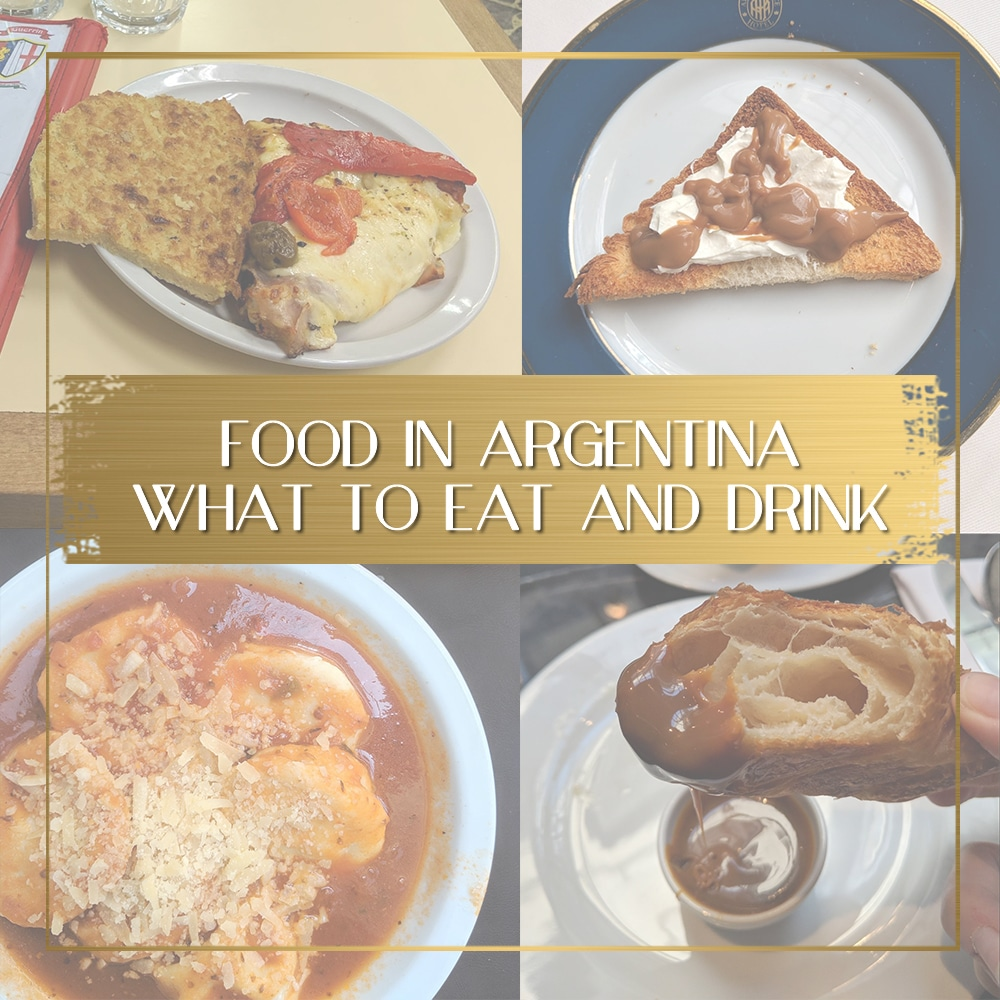 Cuisine Argentina Food In Argentina What To Eat And Drink Once In A Lifetime Journey