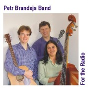 Petr Brandejs Band – For the Radio (2005)