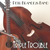 Petr Brandejs Band – Triple Trouble (2006)
