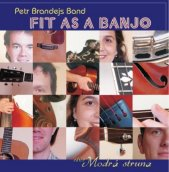 Petr Brandejs Band – Fit As A Banjo (2008)