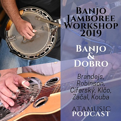 (Čeština) 26. díl ATAmusic podcastu: Banjo Jamboree Workshop 2019 – banjo & dobro