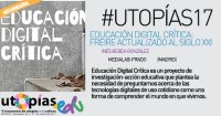 educacion digital critica - utopias educativas 2017