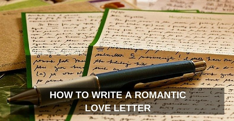 How to Write a Romantic Love Letter That Will Make Your Spouse\u0027s