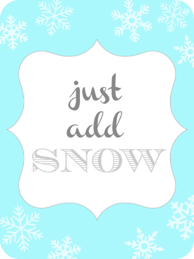 Just Add SNOW {printable}