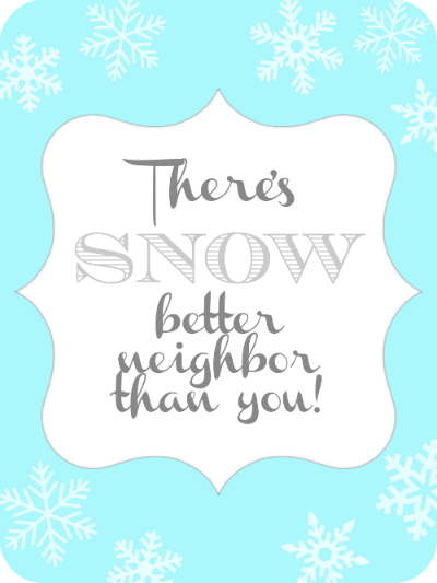 SNOW better neighbor {printable}