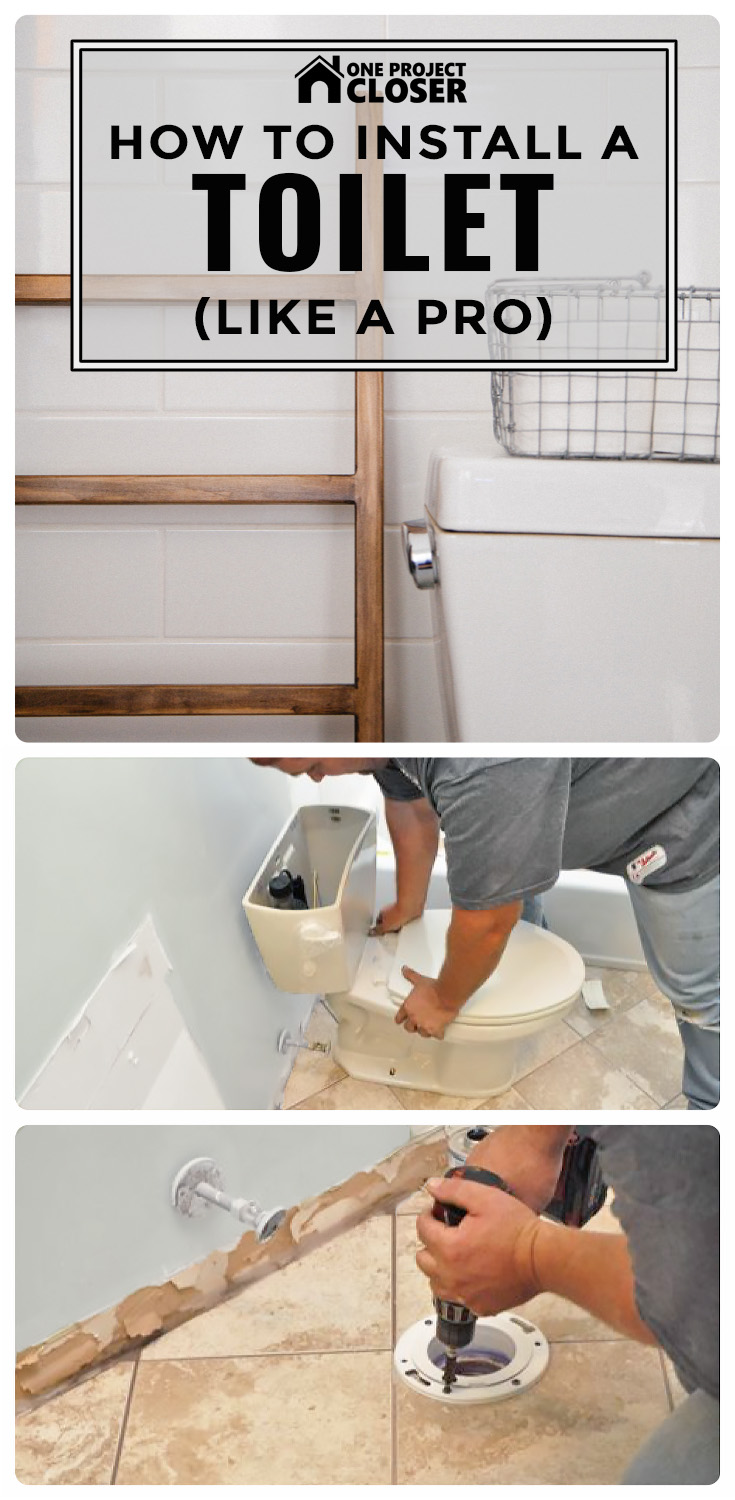Install A Toilet How To Install A Toilet Like A Pro One Project Closer