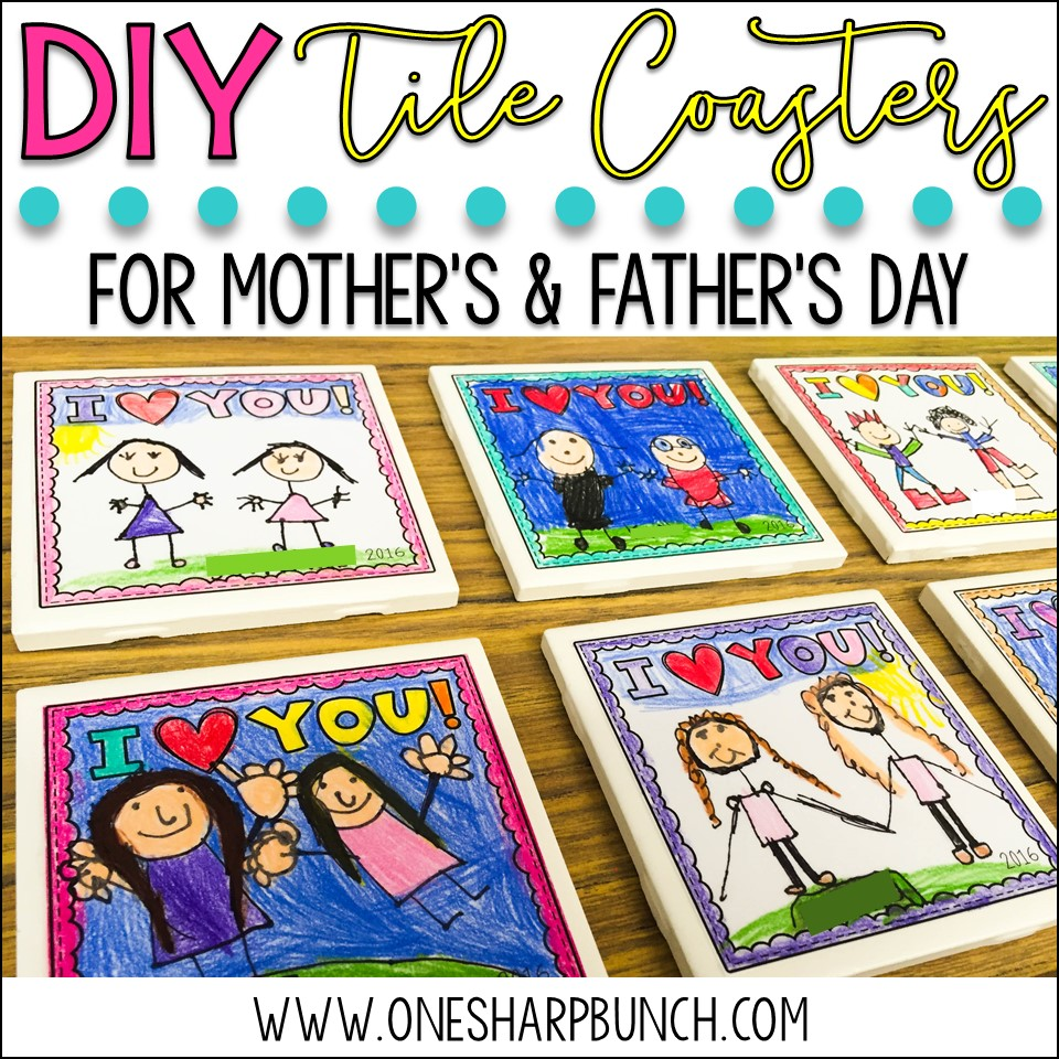 Awesome Diy Mother's Day Gifts Mother S Father S Day Diy Tile Coasters One Sharp Bunch
