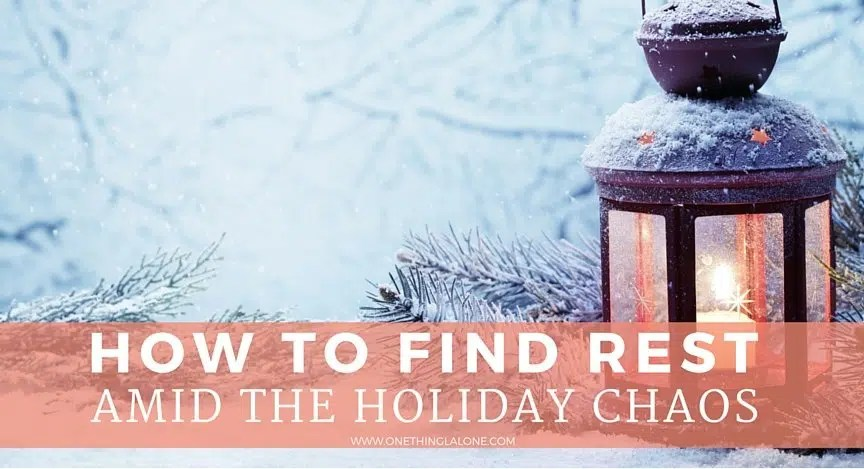How to find rest amid the holiday chaos